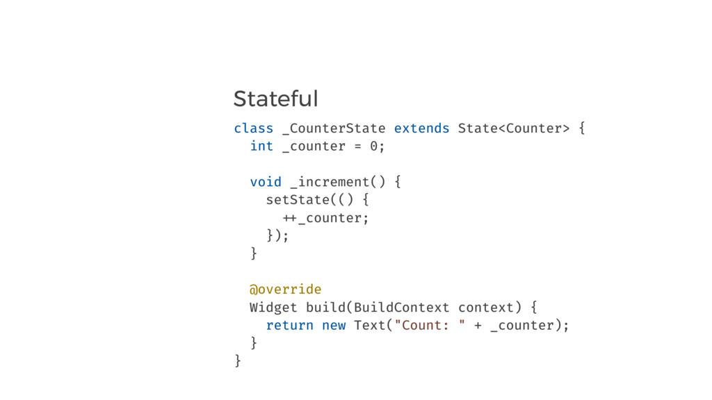 Stateful class _CounterState extends State<Coun...