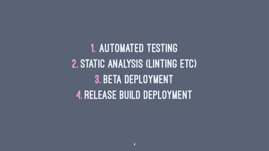 1. Automated testing 2. Static analysis (lintin...
