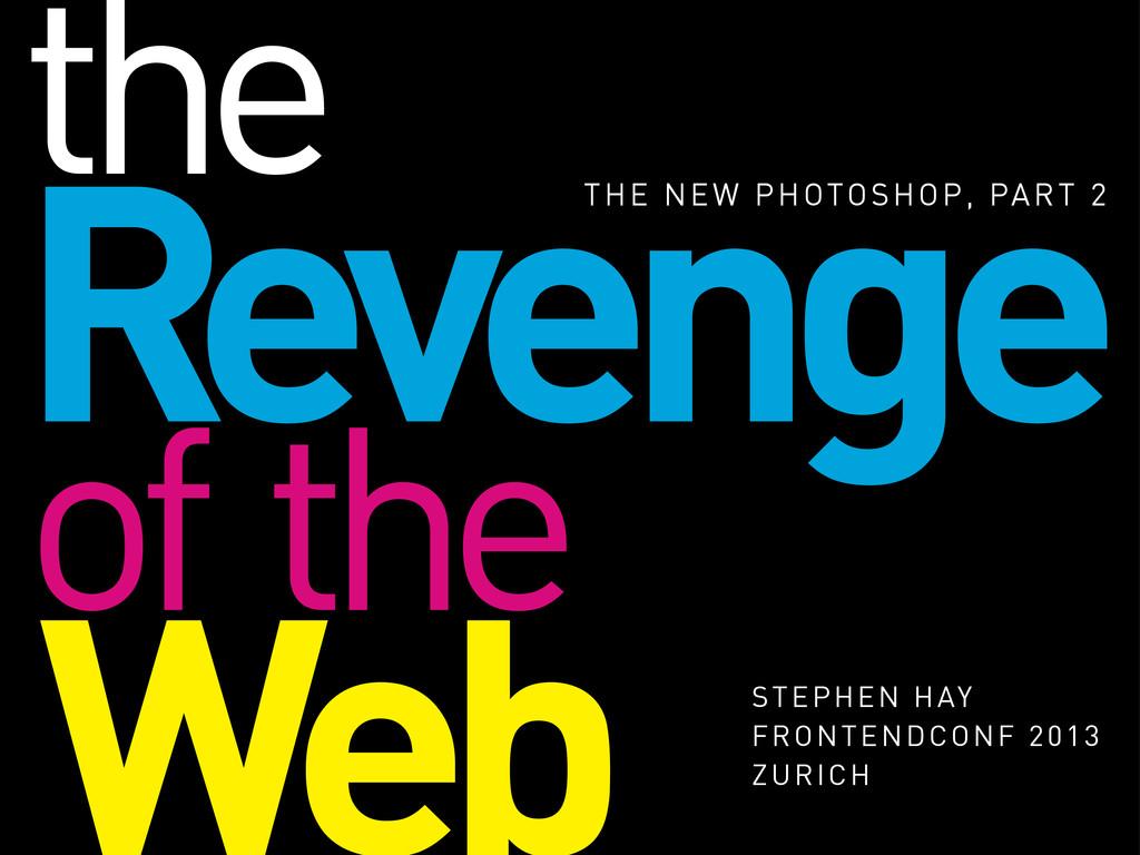 Revenge THE NEW PHOTOSHOP, PART 2 Web STEPHEN H...