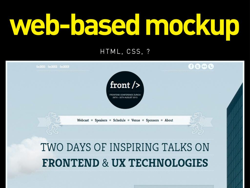 web-based mockup HTML, CSS, ?