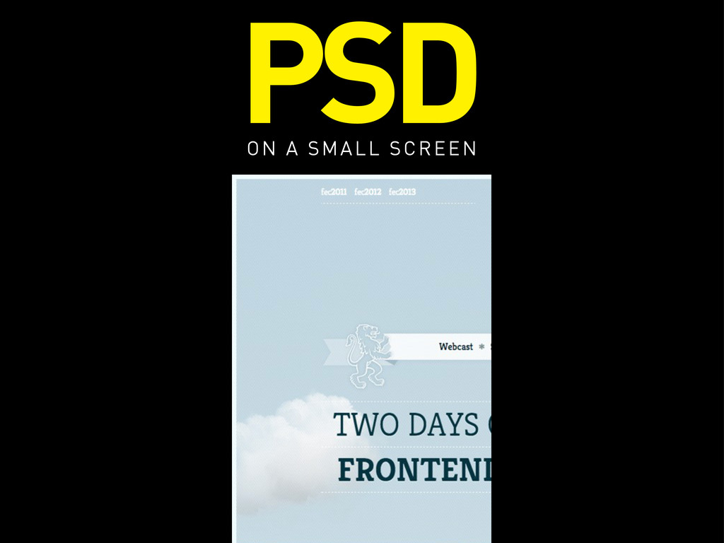 PSD ON A SMALL SCREEN