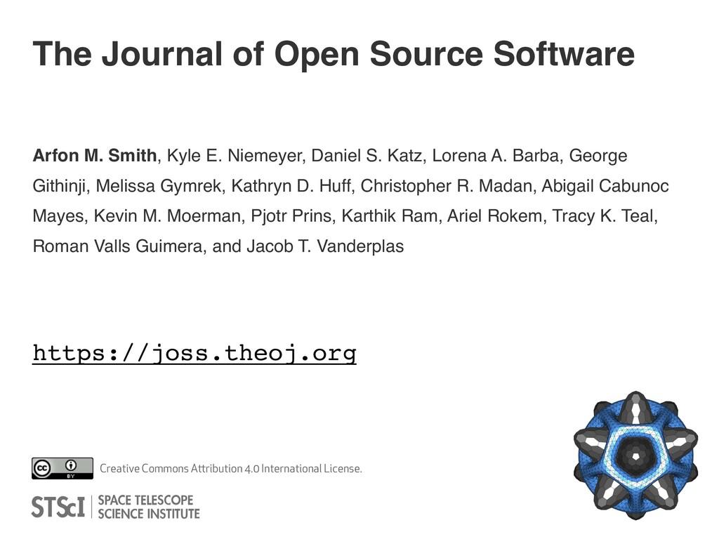 The Journal of Open Source Software Arfon M. Sm...
