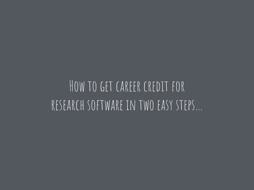 How to get career credit for research software ...