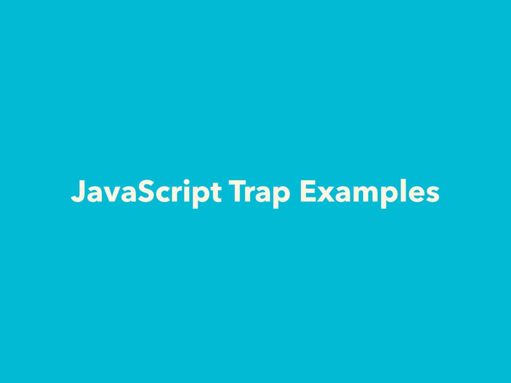 JavaScript Trap Examples