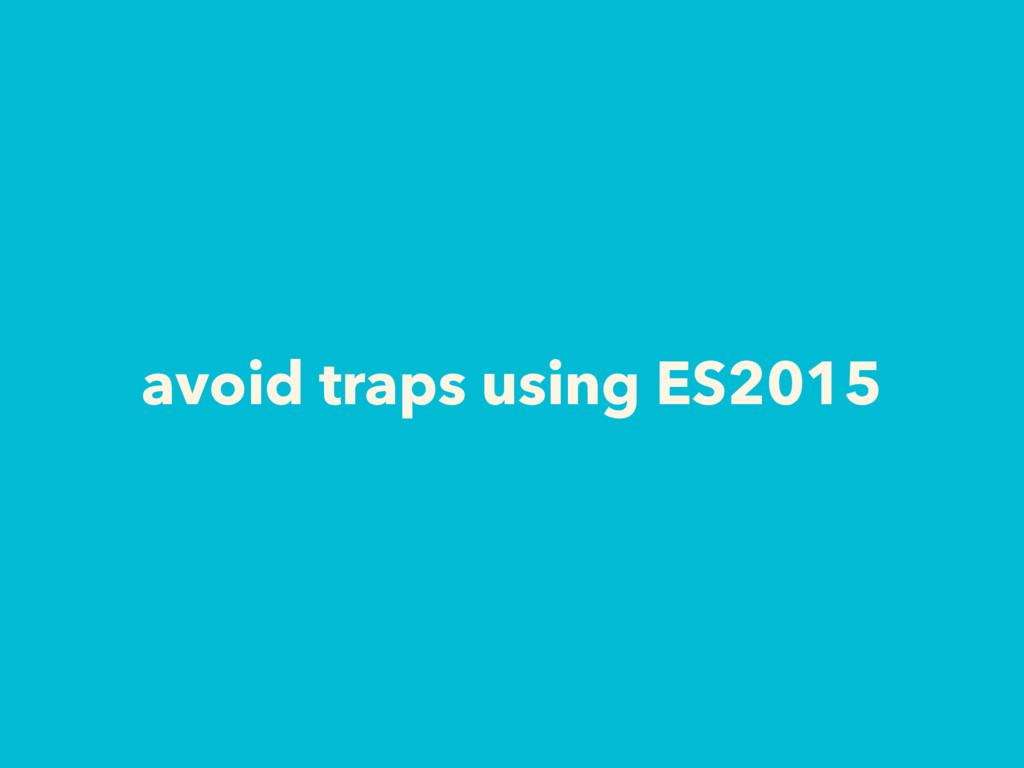 avoid traps using ES2015