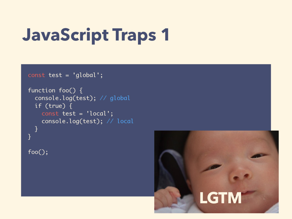 JavaScript Traps 1 const test = 'global'; funct...