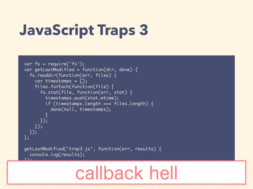 JavaScript Traps 3 var fs = require('fs'); var ...