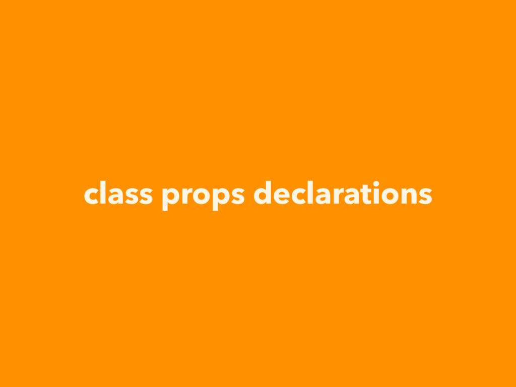 class props declarations
