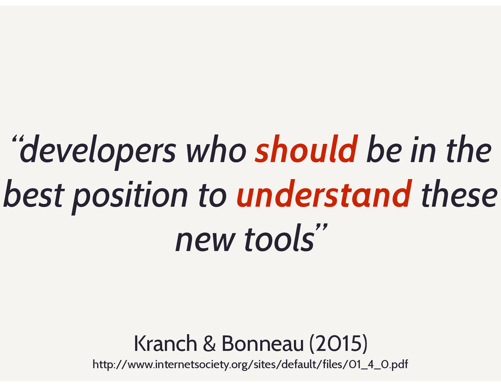 """developers who should be in the best position ..."