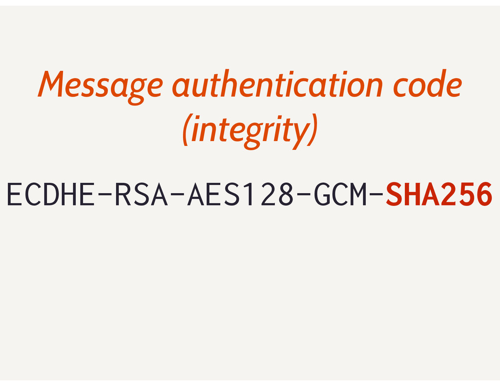 ECDHE-RSA-AES128-GCM-SHA256 Message authenticat...