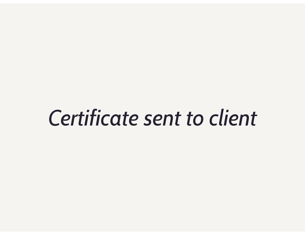 Certificate sent to client