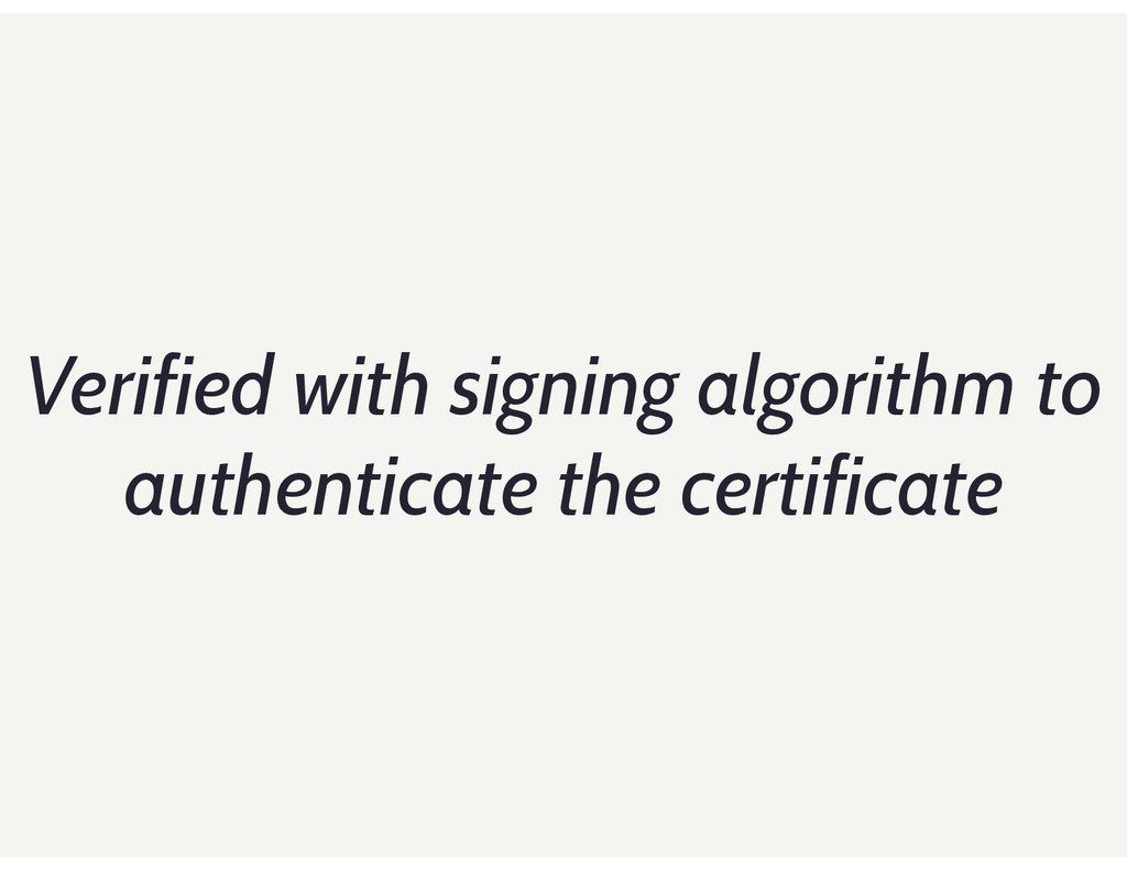 Verified with signing algorithm to authenticate...