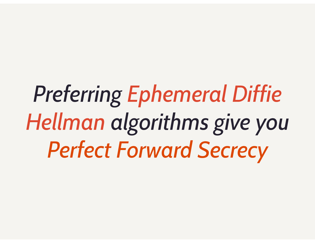 Preferring Ephemeral Diffie Hellman algorithms ...