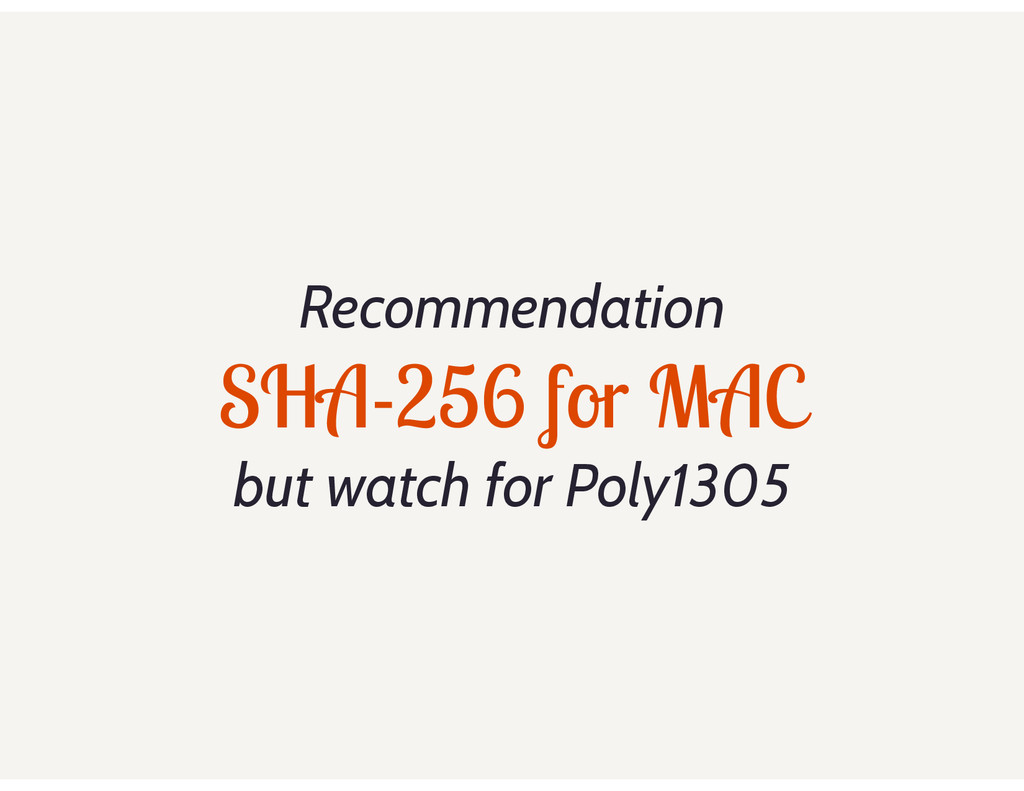 Recommendation SHA-256 for MAC but watch for Po...