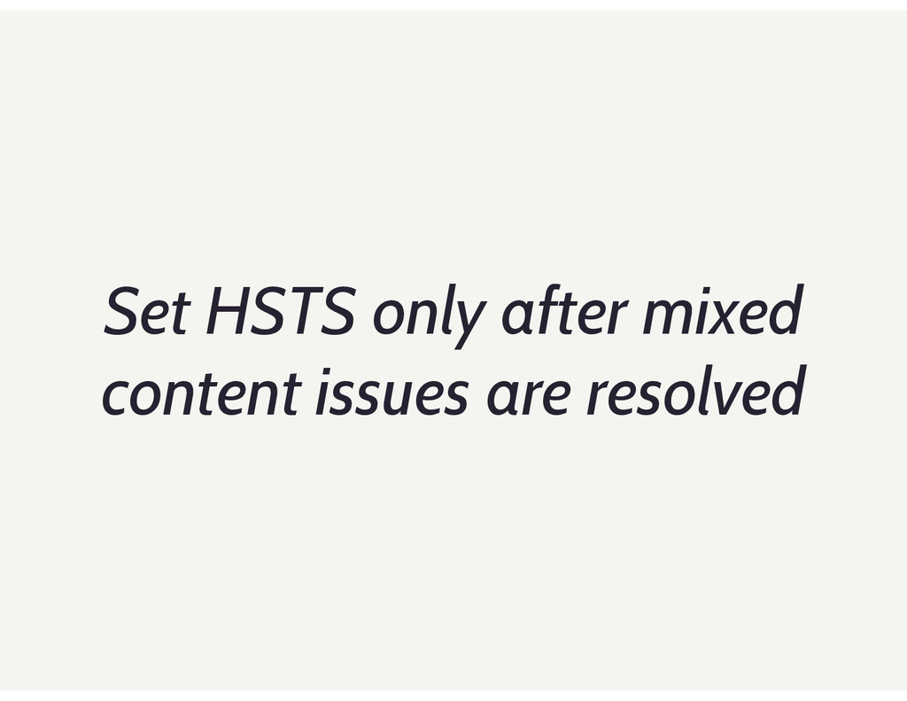 Set HSTS only after mixed content issues are re...