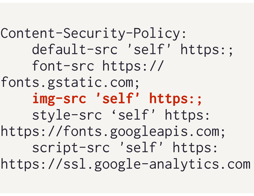Content-Security-Policy: default-src 'self' htt...