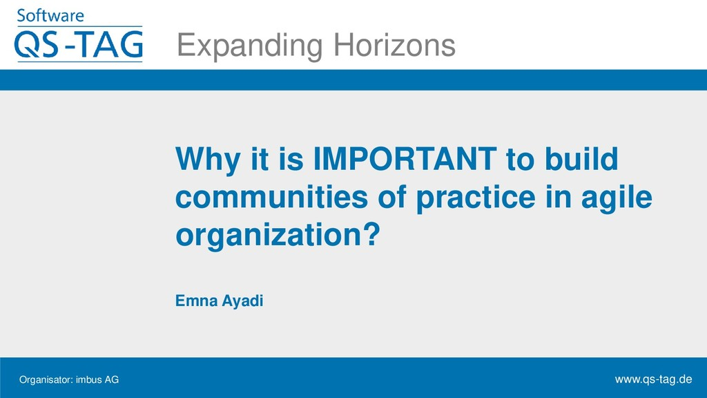 Organisator: imbus AG www.qs-tag.de Expanding H...