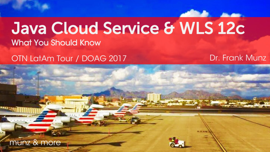 Java Cloud Service & WLS 12c What You Should Kn...