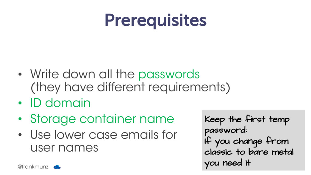 Prerequisites • Write down all the passwords (t...