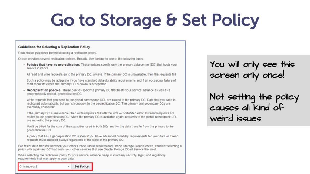 Go to Storage & Set Policy @frankmunz You will ...