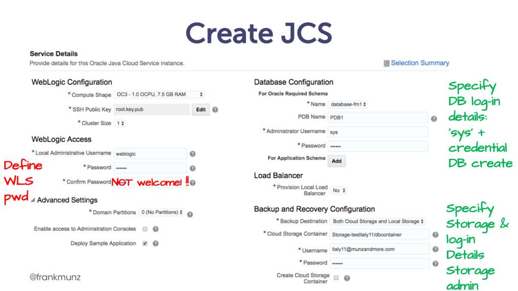Create JCS @frankmunz Define WLS pwd Specify DB...