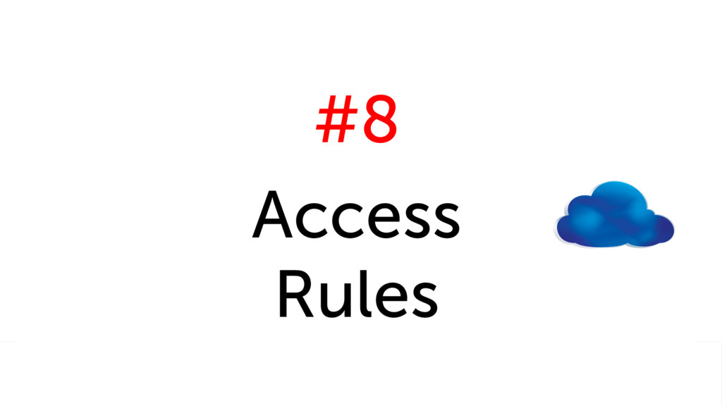 #8 Access Rules