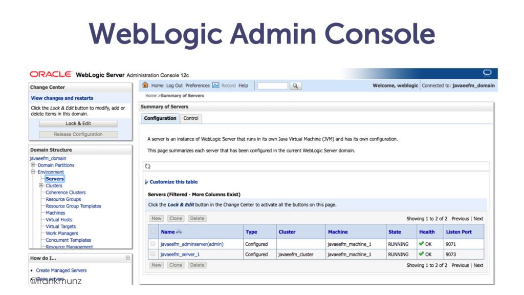WebLogic Admin Console @frankmunz