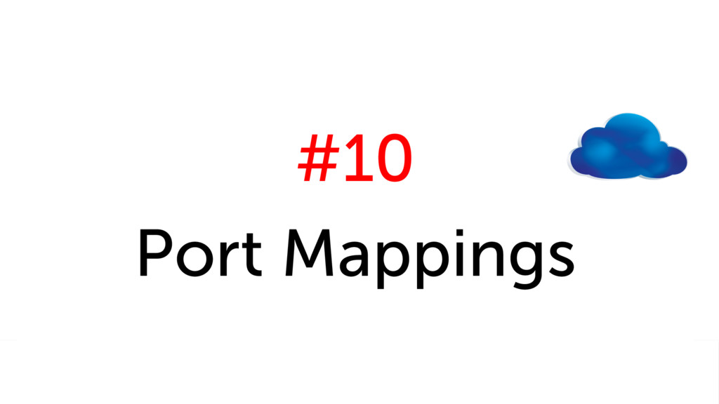 #10 Port Mappings