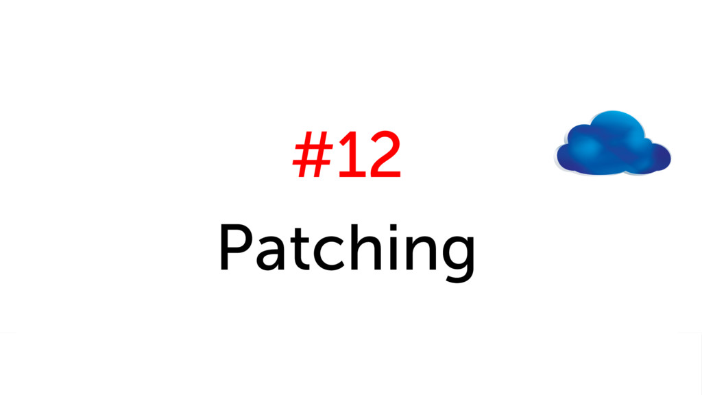 #12 Patching