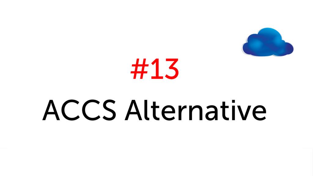 #13 ACCS Alternative