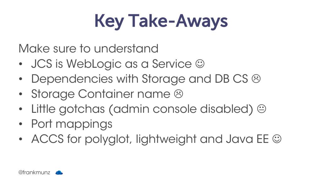 Key Take-Aways Make sure to understand • JCS is...