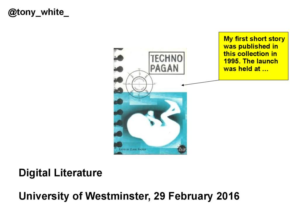 @tony_white_ Digital Literature University of W...