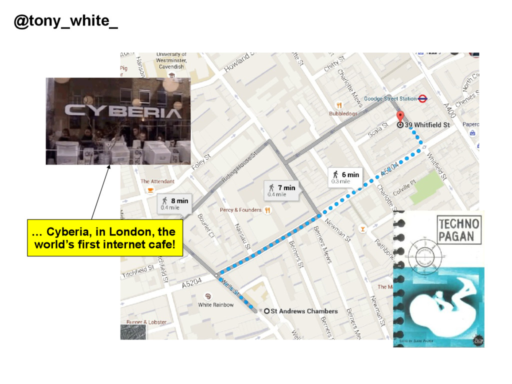 @tony_white_ … Cyberia, in London, the world's ...
