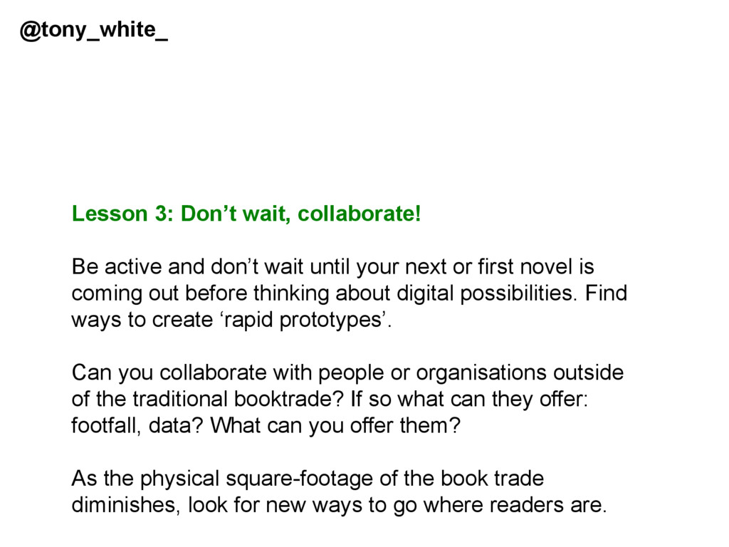 Lesson 3: Don't wait, collaborate! Be active an...