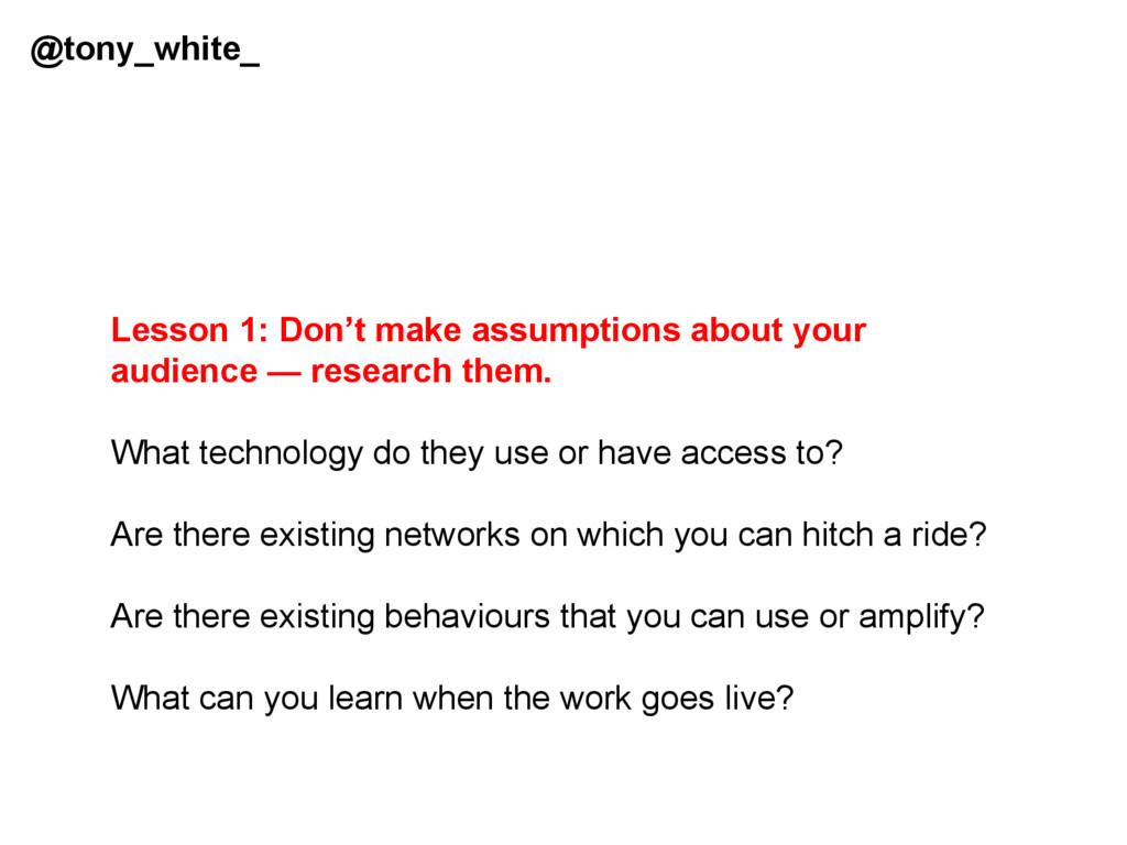 @tony_white_ Lesson 1: Don't make assumptions a...