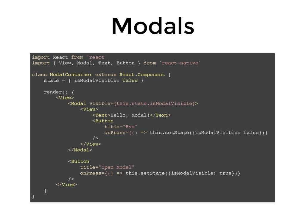 Modals import React from 'react' import { View,...
