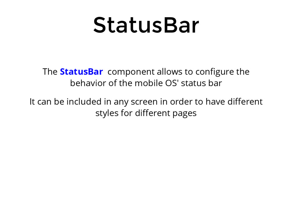 StatusBar The StatusBar component allows to con...