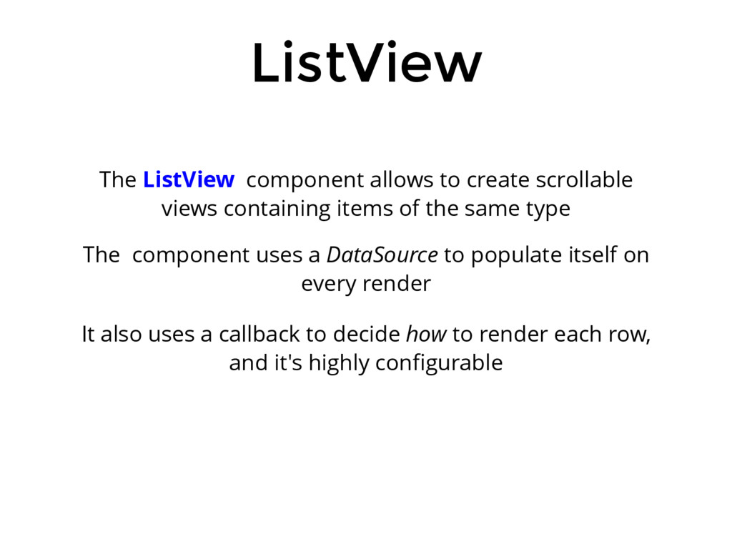 ListView The ListView component allows to creat...
