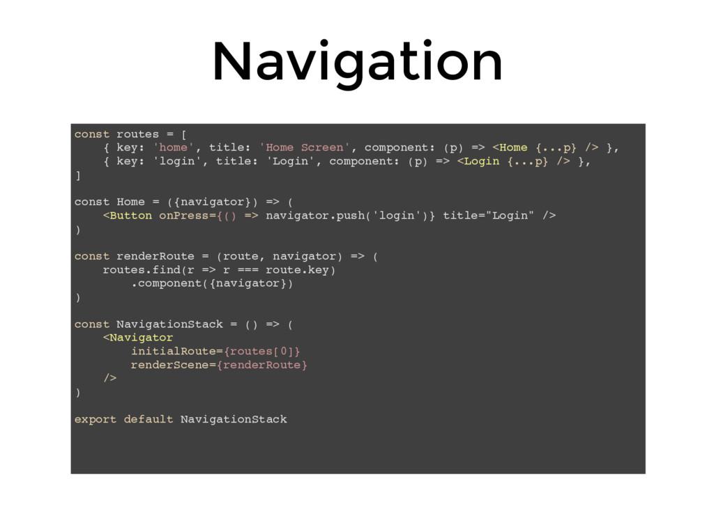 Navigation const routes = [ { key: 'home', titl...