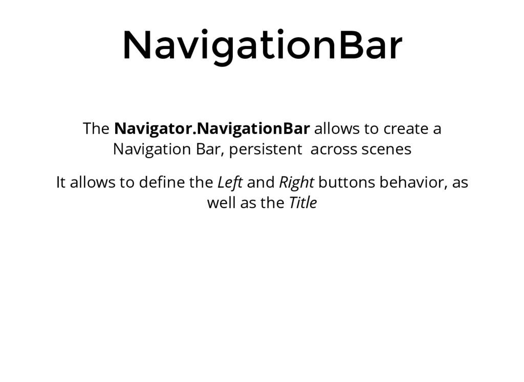 NavigationBar The Navigator.NavigationBar allow...