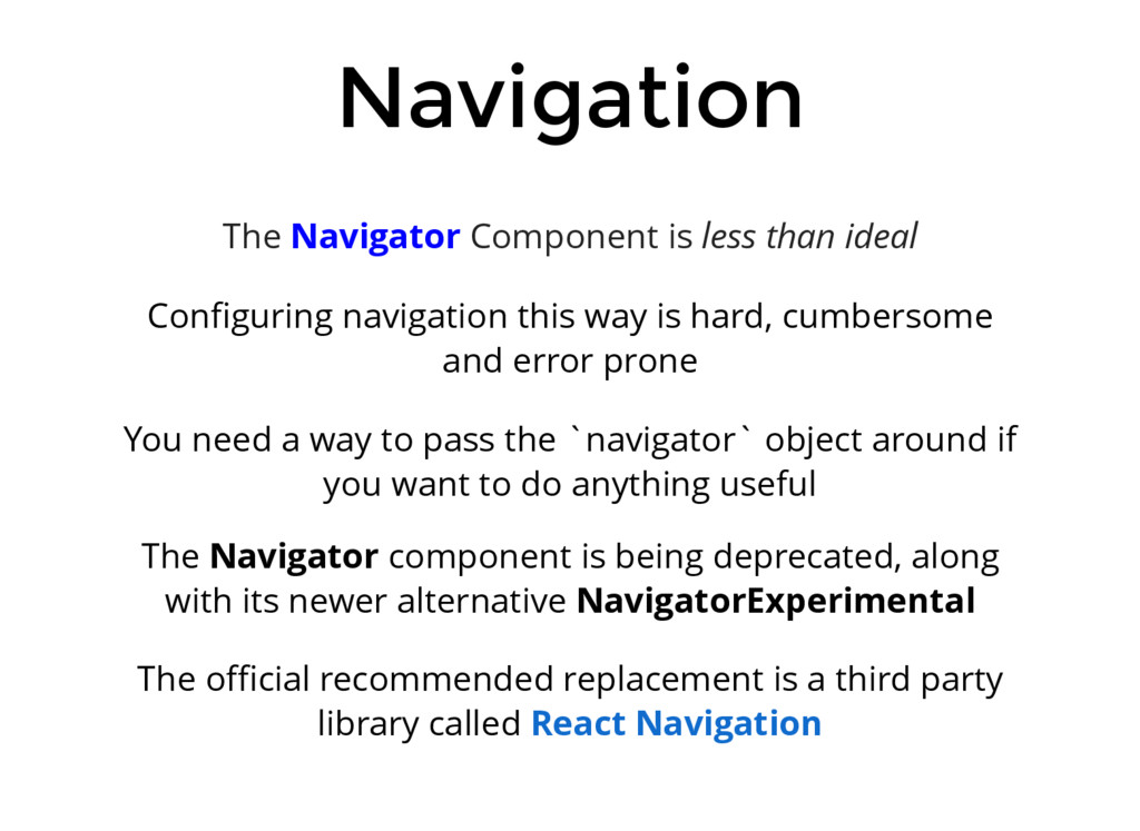 Navigation The Navigator Component is less than...