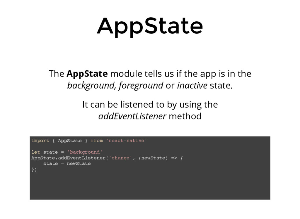 AppState The AppState module tells us if the ap...