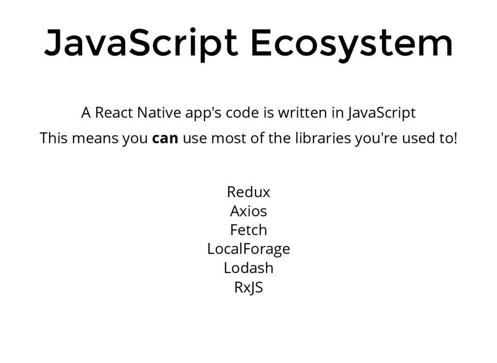 JavaScript Ecosystem A React Native app's code ...
