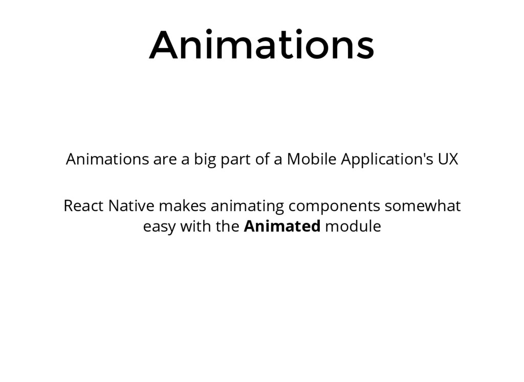 Animations Animations are a big part of a Mobil...