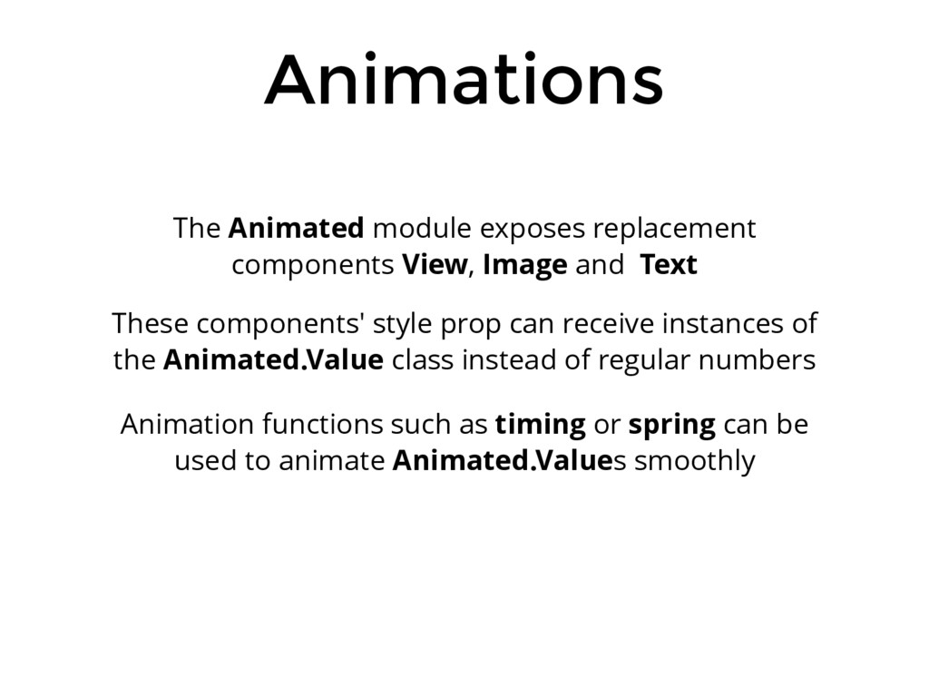 Animations The Animated module exposes replacem...