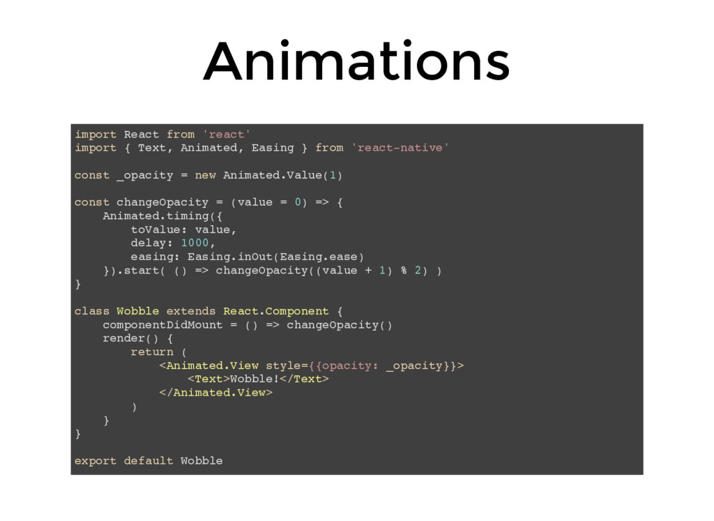 Animations import React from 'react' import { T...