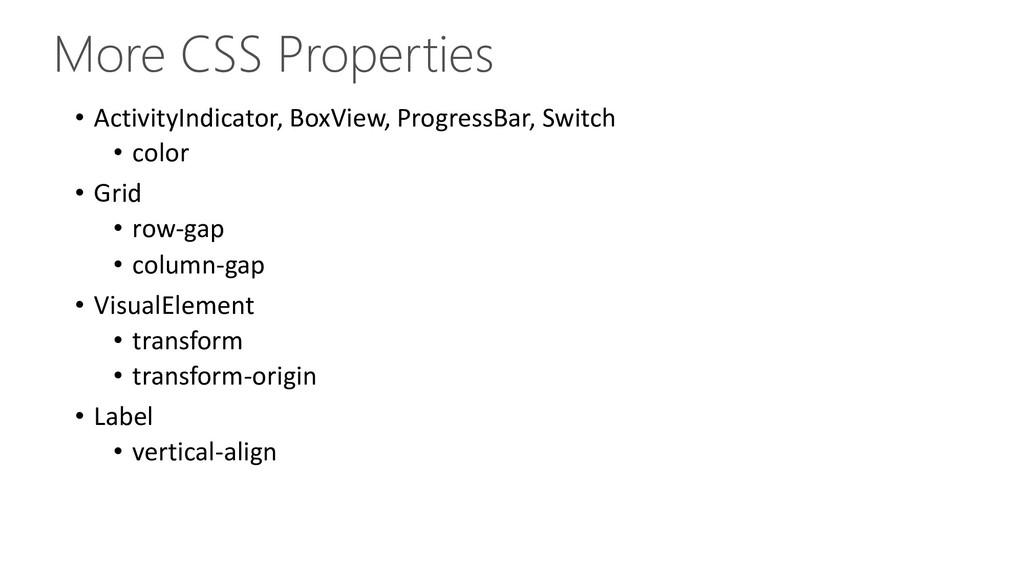 More CSS Properties • ActivityIndicator, BoxVie...