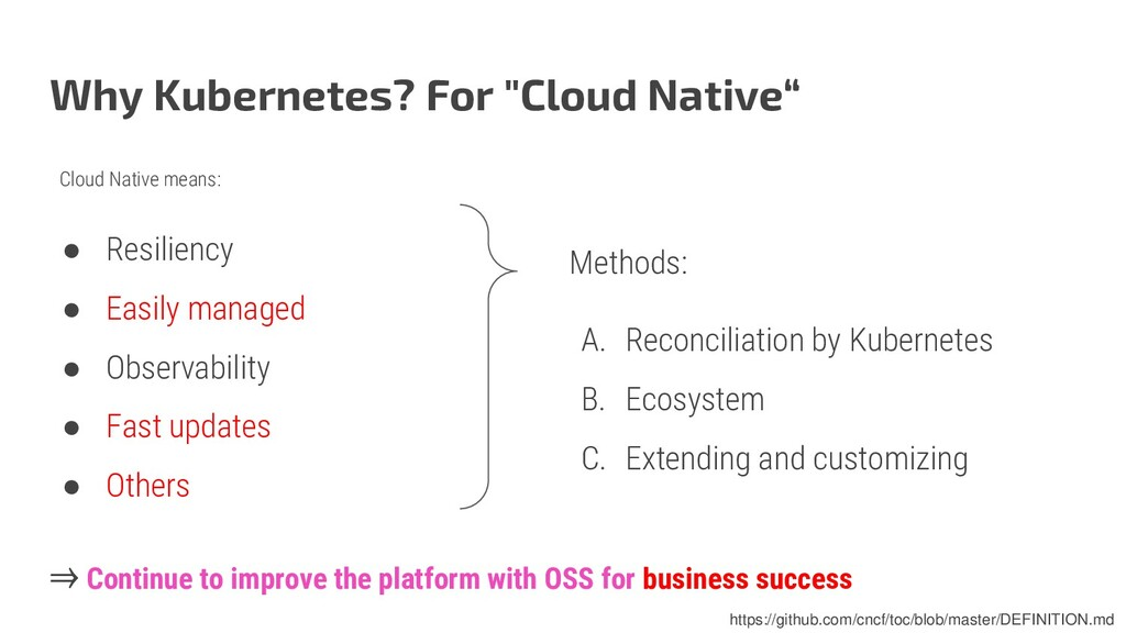 """Why Kubernetes? For """"Cloud Native"""" ● Resiliency..."""