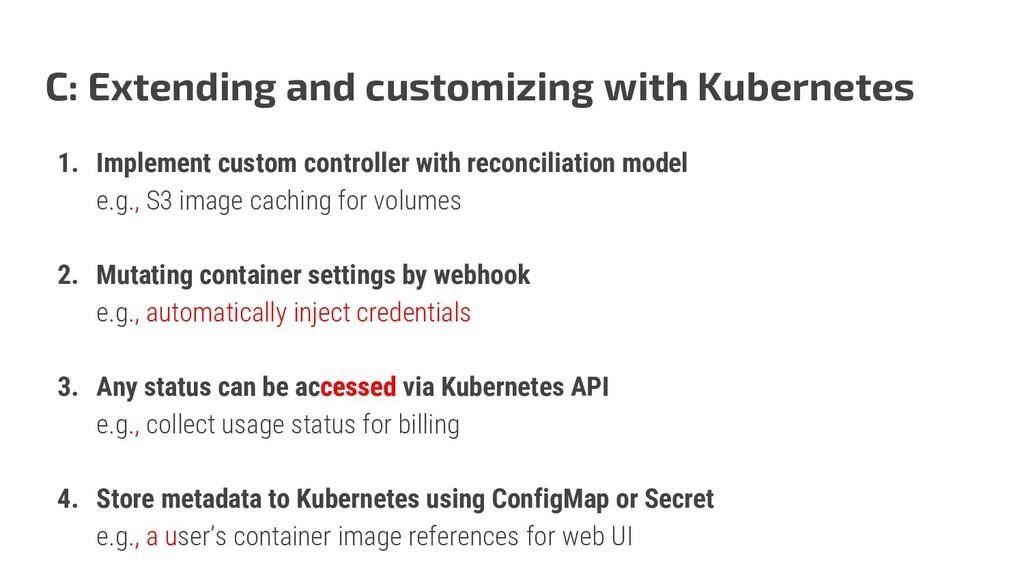 C: Extending and customizing with Kubernetes 1....