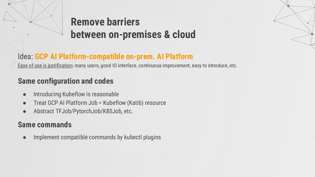 Idea: GCP AI Platform-compatible on-prem. AI Pl...